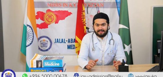Why a student from Pakistan has choosen Jalal-Abad State University for the MBBS Degree ?