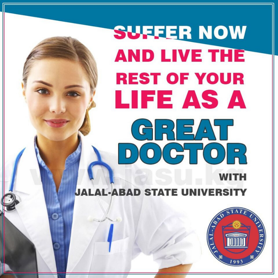 Suffer now and live rest of your life as a GREAT DOCTOR with Jalal-Abad State University